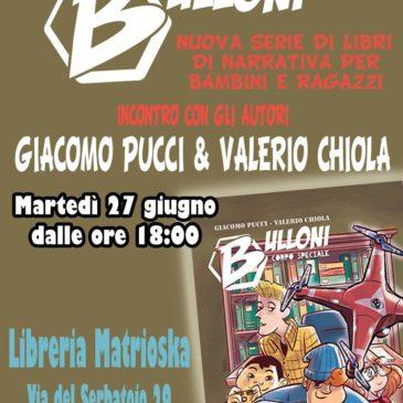 GIACOMO PUCCI E VALERIO CHIOLA PRESENTANO… BULLONI!